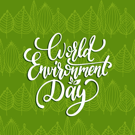 World environment day hand lettering for cards,posters etc.Vector calligraphic illustration on leaves pattern background