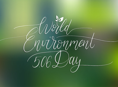 World environment day hand lettering for card, poster. Vector calligraphic illustration on blurred background. Illustration