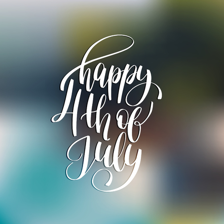 Vector Fourth of July hand lettering inscription for greeting card, banner etc. Happy Independence Day background.