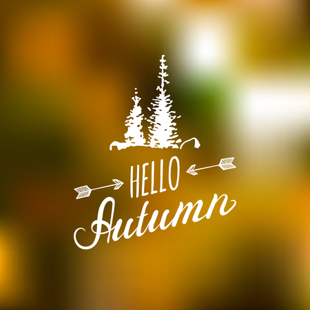Vector hand lettering inspirational typography poster Hello autumn with spruces silhouettes on blurred background
