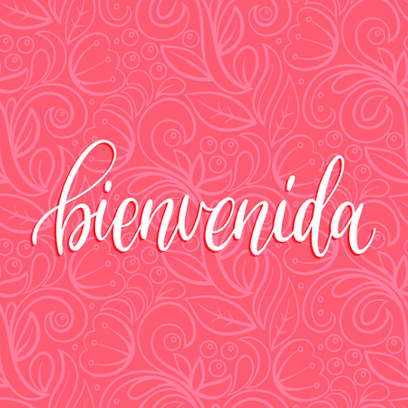 english letters: Vector Bienvenida calligraphy, spanish translation of Welcome phrase. Hand lettering on abstract pink background Illustration