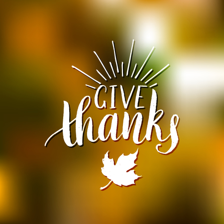 Maple leaf vector illustration with Give Thanks lettering on blurred background. Invitation or festive greeting card.