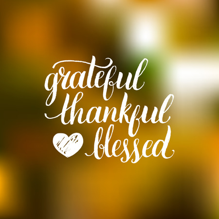 Vector Grateful Thankful Blessed lettering on blurred background. Invitation or festive greeting card template. Illustration