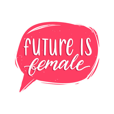 The Future Is Female hand lettering print. Vector calligraphic illustration of feminist movement in speech bubble. Illustration