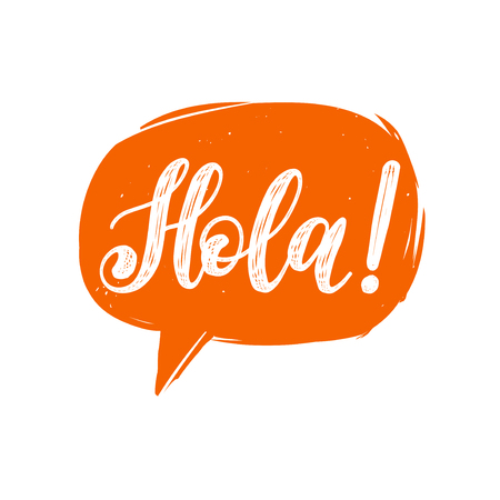 Hola hand lettering phrase in speech bubble.