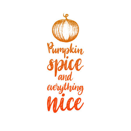 Pumpkin Spice And Everything Nice lettering. Hand sketch illustration for invitation or festive greeting card template
