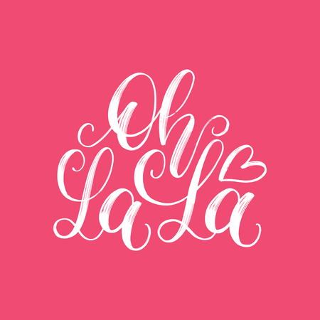 Oh La La hand lettering phrase. Vector February 14 calligraphy on pink background. Valentines day typography. Illustration