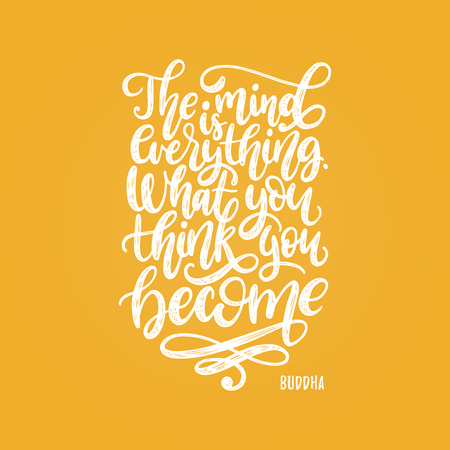 The mind is everything. What you think you become handwritten Buddha phrase on yellow background.