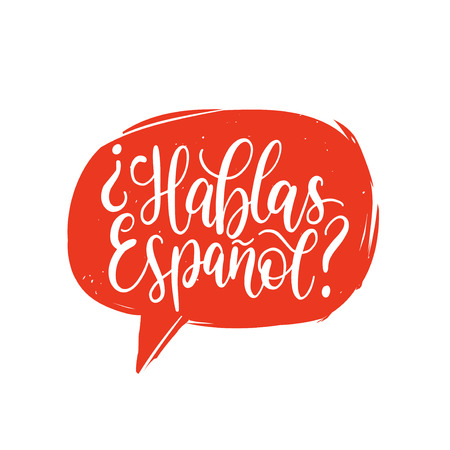 Hablas Espanol hand lettering phrase translated in English Do You Speak Spanish in speech bubble.
