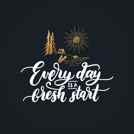毎日は、レタリングと新しいスタートモチベーションポスターです。手描きの森の湖のイラストでベクトル引用。