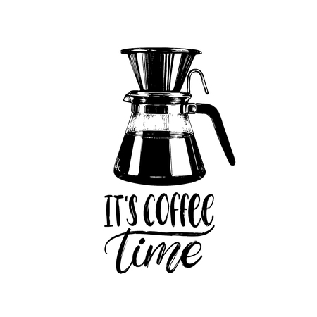 Vector handwritten phrase of It IS Coffee Time. Coffee quote typography with glass pot image.