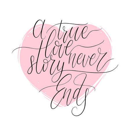 A True Love Story Never Ends handwritten phrase in  a pink heart shape background Illustration