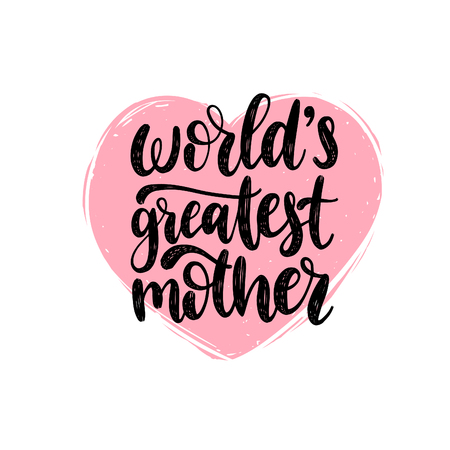 Worlds Greatest Mother vector calligraphy. Happy Mothers Day hand lettering illustration in heart shape for greeting etc