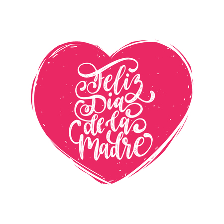 Feliz Dia De La Madre hand lettering. Translation from Spanish Happy Mothers Day. Vector calligraphy on heart shape. Illustration