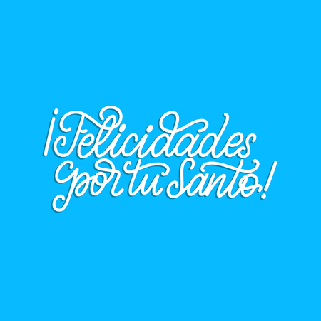 Felicidades Por Tu Santo translated from Spanish handwritten phrase Congratulations For Your Saint on blue background.