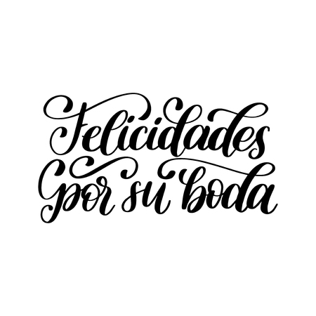 Felicidades Por Su Boda translated from Spanish handwritten phrase Congratulations For Your Wedding on white background.
