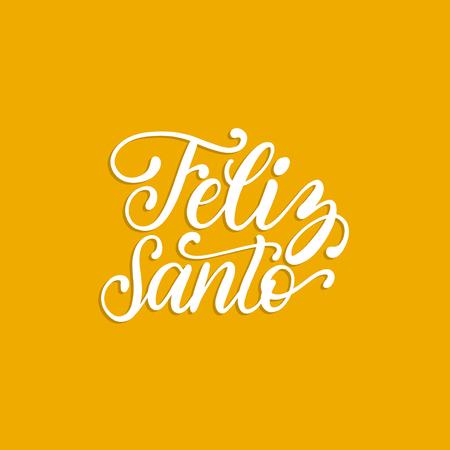 Feliz Santo translated from Spanish handwritten phrase Happy Saint on yellow background. Vector illustration. Ilustração