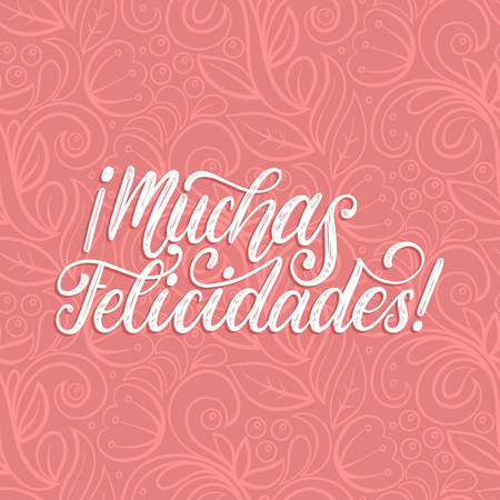 Muchas Felicidades translated from Spanish handwritten phrase Congratulations on pink background. Vector illustration.