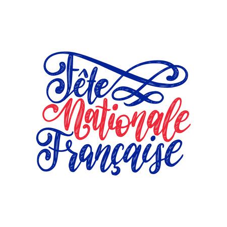 Fete Nationale Francaise, Handschrift. Phrase übersetzt zum englischen französischen Nationalfeiertag. 14. Juli Vektorkonzept. Vektorgrafik