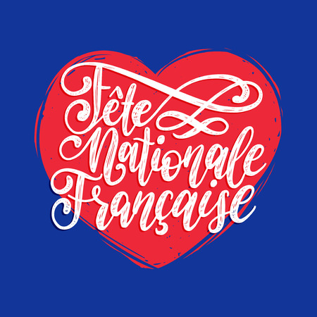 Fete Nationale Francaise,hand lettering,translated to English French National Day.Illustration on heart shape background