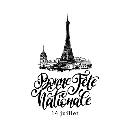 Bonne Fete Nationale,hand lettering.Phrase translated from French Happy National Day.Drawn illustration of Eiffel Tower.
