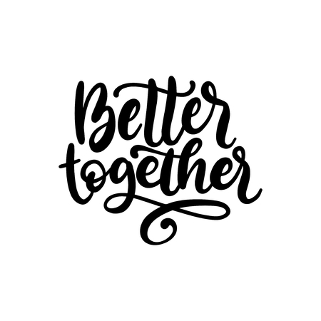 Better Together, hand lettering. Vector calligraphic design for Friendship Day greeting card,festive poster etc.