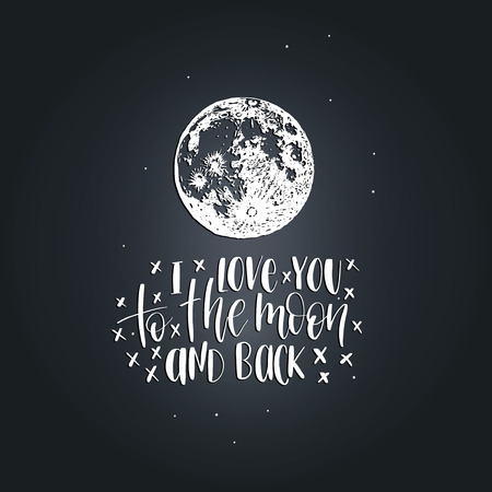 I Love You To The Moon And Back, hand lettering. Vector illustration on Moon background. Inspirational romantic poster.
