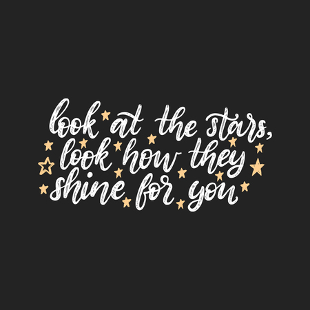Look At The Stars, Look How They Shine For You, hand lettering. Vector calligraphic illustration on black background. Inspirational romantic poster, card etc.  イラスト・ベクター素材