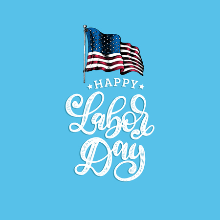 Labor Day, hand lettering. National american holiday illustration with drawn USA flag in engraved style. Vector greeting or invitation card, festive poster or banner.