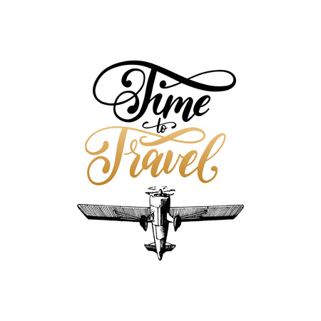 Time To Travel vector typographic inspirational poster.Vintage airplane logo. Hand drawn illustration in engraving style
