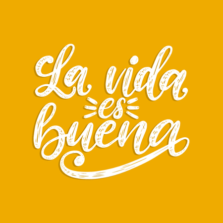 La Vida Es Buena translated from Spanish Life Is Good handwritten phrase on yellow background. Vector inspirational quote. Hand lettering for poster, textile print. Stock Illustratie
