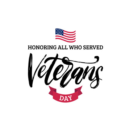 Veterans Day, hand lettering with USA flag illustration. November 11 holiday background.