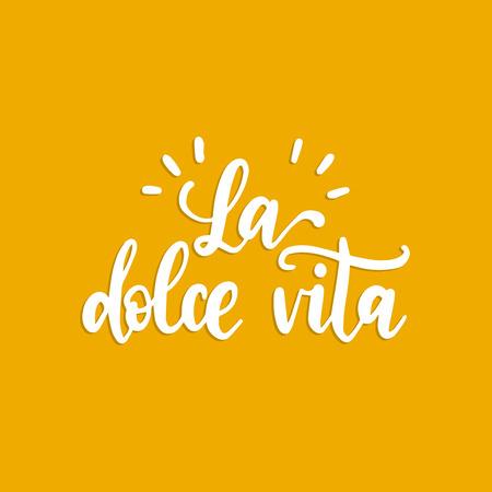 La Dolce Vita übersetzt aus dem Italienischen The Sweet Life handgeschriebener Satz