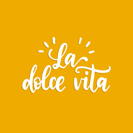 La Dolce Vita translated from Italian The Sweet Life handwritten phrase
