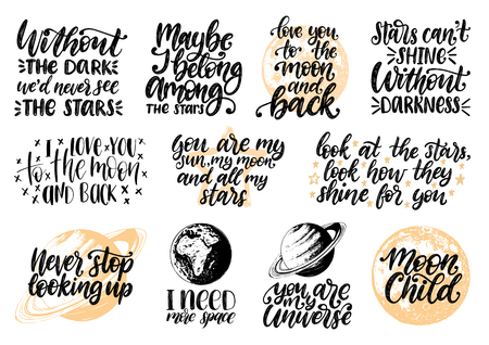 Hand lettering with motivational phrases Moon Child, I Need More Space, You Are My Universe etc. Space quotes vector set. Calligraphy inspirational citations collection. Planet sketches.