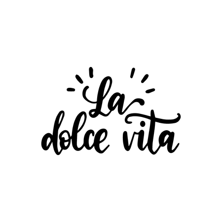 La Dolce Vita translated from Italian The Sweet Life handwritten phrase on white