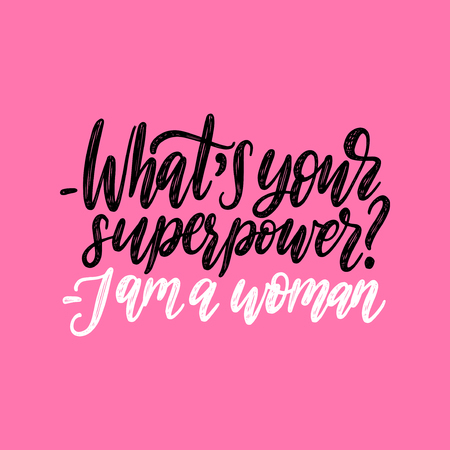 What Is Your Superpower. I Am A Woman hand lettering. International Womens Day poster. Vector calligraphic illustration of feminist movement on pink background.
