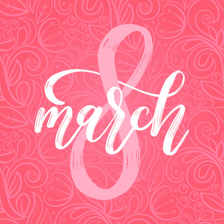 8 March vector handwritten lettering for greeting card, invitation, banner etc. Vintage calligraphy for International Womens day on pink background.