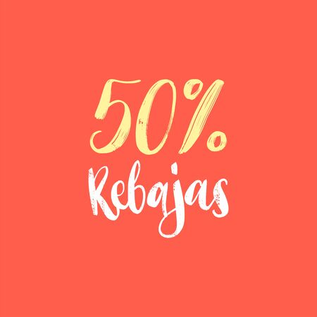 50 percents Rebajas calligraphy, spanish translation of Sales phrase. Hand lettering in vector.