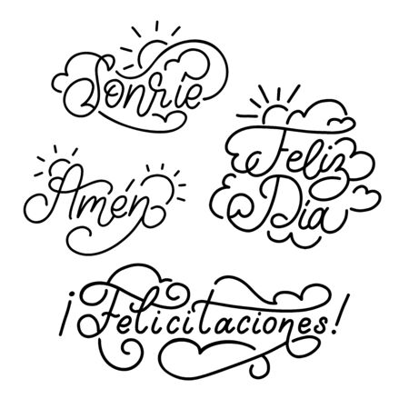 Felicitaciones, Feliz Dia, Amen, Sonrie spanish translation of Congratulations, Happy Day, Let It Be So, Smile phrases.