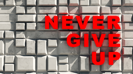 Never give up motivation slogan on the wall.