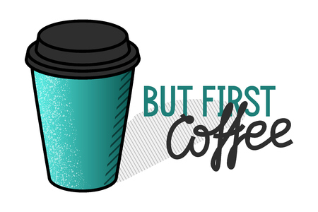 But first coffee illustration. Handwritten typography about morning coffee. Isolated line art style hand drawn illustration on white background
