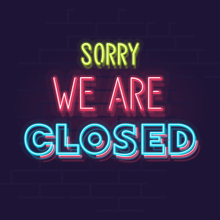 Sorry, we are closed neon sign. Night illuminated wall street sign. Isolated geometric style illustration on brick wall background