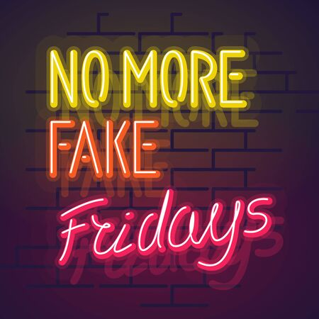 Neon no more fake fridays handwritten lettering. Night illuminated wall street sign. Square illustration on brick wall background