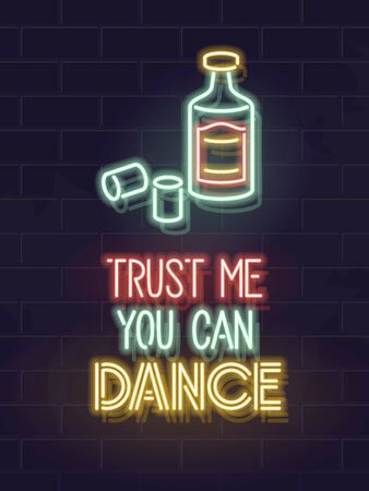 Neon trust me you can dance tequila quote. Fluorescent poster for bar, pub, club or social network. Isolated glowing text for any dark background.