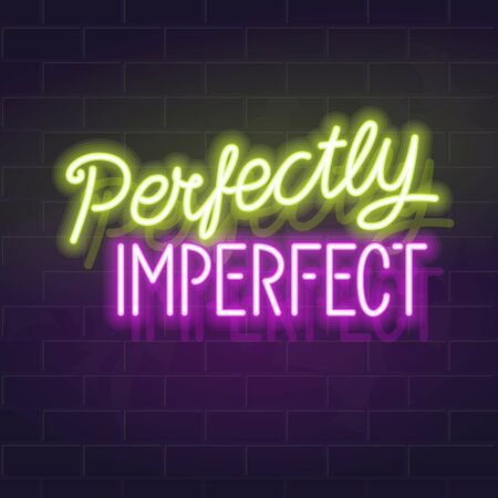 Neon perfectly imperfect handwritten lettering. Fluorescent vector typography on dark brick wall background