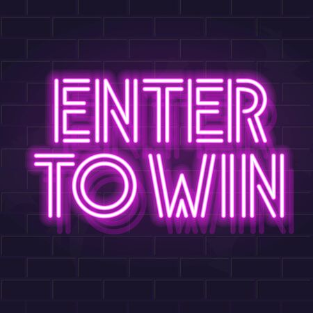 Neon enter to win headline typography. Fluorescent vector typography on dark brick wall background