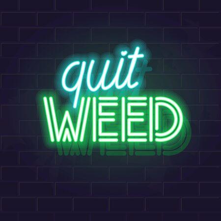 Neon quit weed typography. Glowing handwritten lettering on stop smoking marijuana