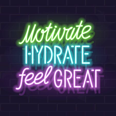 Neon motivate, hydrate, feel great handwritten lettering. Glowing vector typography and water silhouette. Fluorescent letters on dark brick wall background.