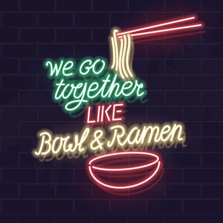 We go together like bowl & ramen neon typography for poster, banner, postcard, social network post. Glowing vector isolated illustration for any dark background.
